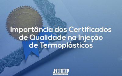 ZURICH_Importância_Certificados_Qualidade_Injeção_Termoplásticos