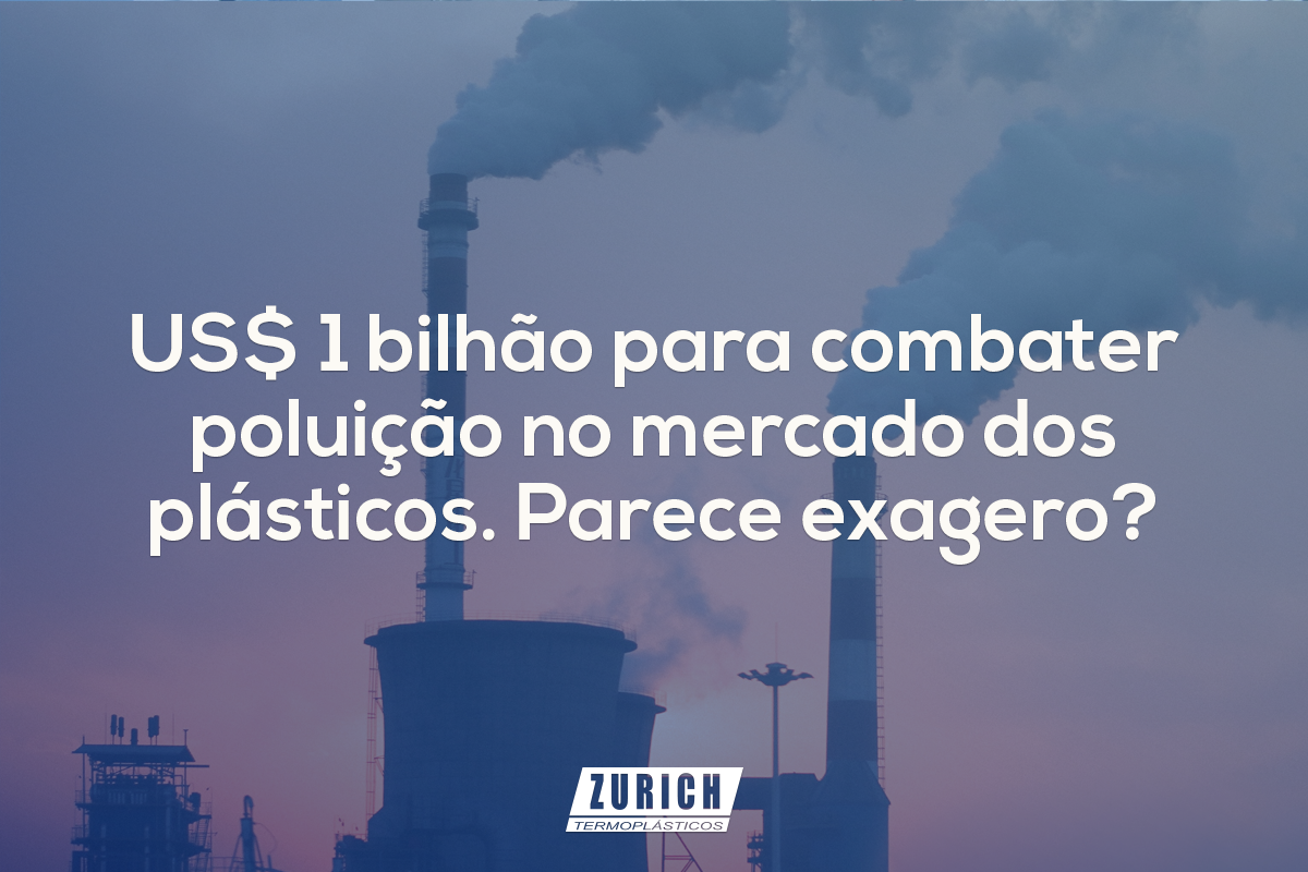 US$ 1 bilhão para combater poluição no mercado dos plásticos. Parece exagero?
