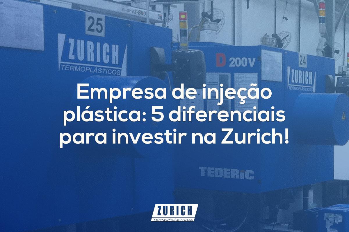 Empresa de injeção plástica: 5 diferenciais para investir na Zurich!