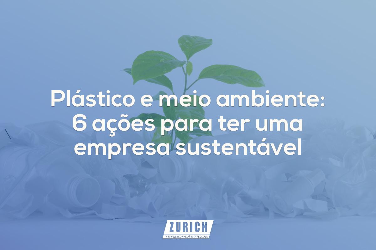 Plástico e meio ambiente: 6 ações para ter uma empresa sustentável