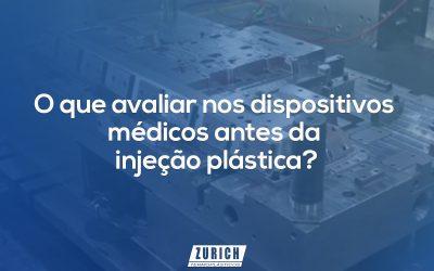 Postagen-blog-zurich-o-que-avaliar-nos-dispositivos-medicos-antes-da-injeção-plastica