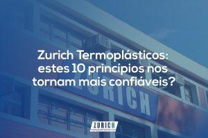 ZURICH_BLOG-Zurich-Termoplásticos-estes-10-pricipios-nos-tornam-mais-confiáveis