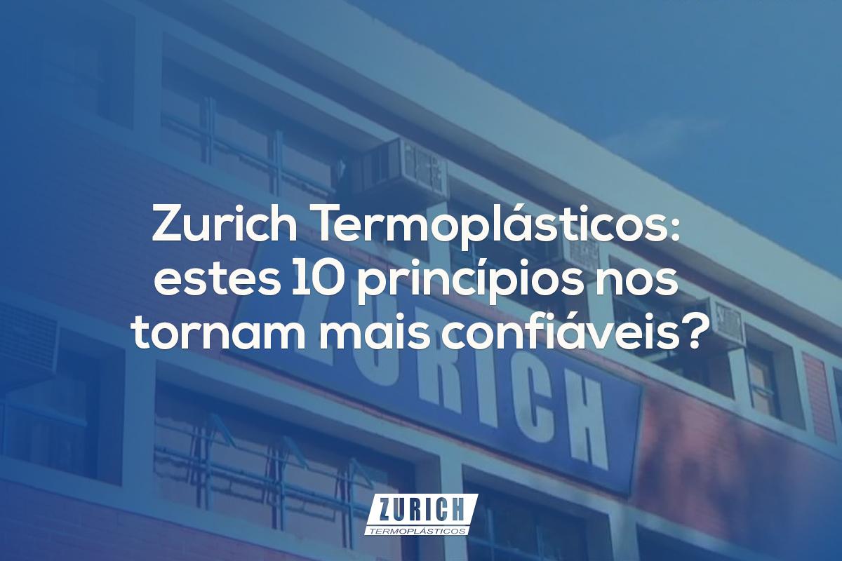 Zurich Termoplásticos: estes 10 princípios nos tornam mais confiáveis?