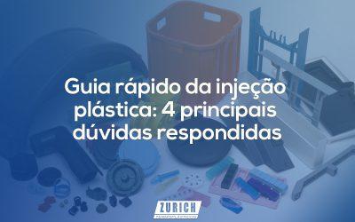 ZURICH_BLOG-guia-rapido-da-injeção plástica-4-principais-duvidas-respondidas.