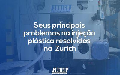 ZURICH_BLOG-seus-principais-problemas na injeção plástica-resolvidas-na-zurich