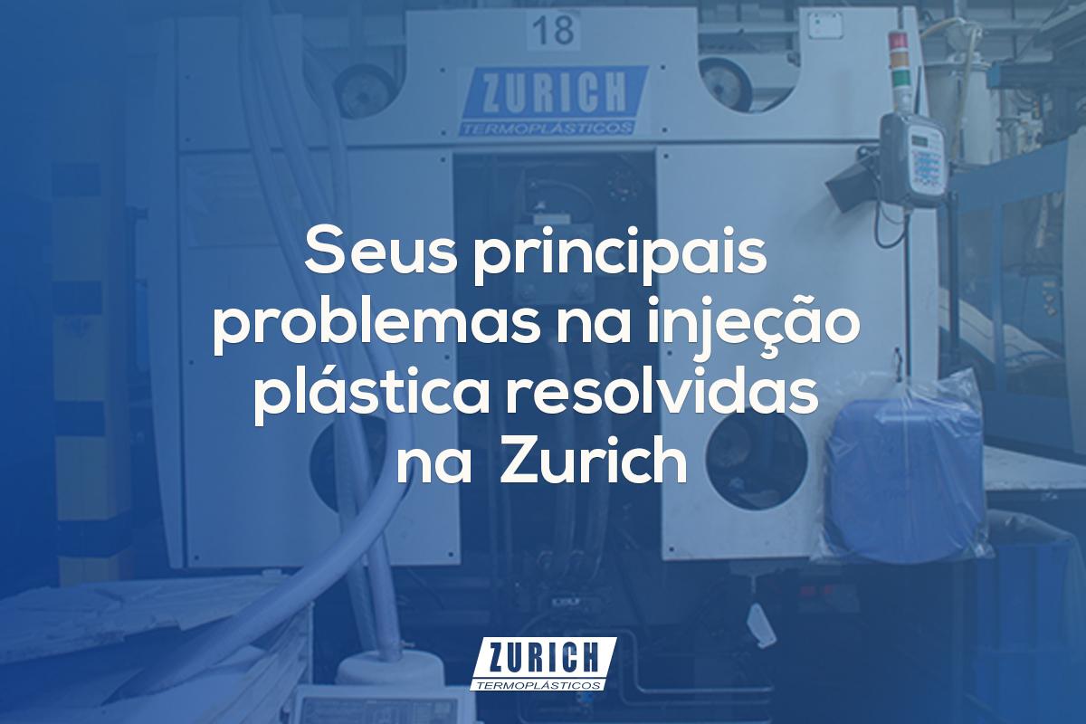 Seus principais problemas na injeção plástica resolvidas na Zurich