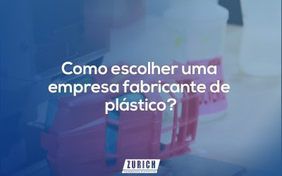 ZURICH_Termoplásticos-blog-como-escolher-uma-empresa-fabricante-de-plastico