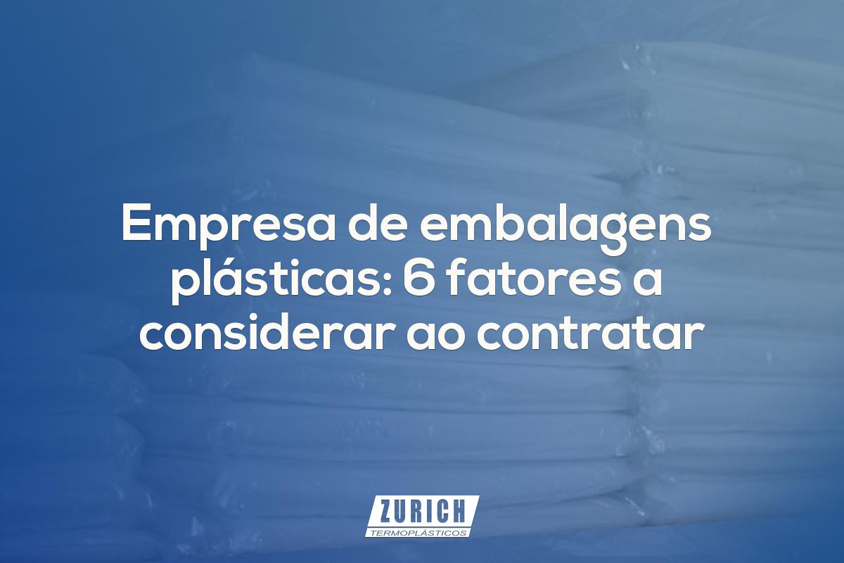 Empresa de embalagens plásticas: 6 fatores a considerar ao contratar